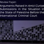 Palestinian Human Rights Organisations Publish Detailed Review Paper on Submissions Made to International Criminal Court on Territorial Jurisdiction