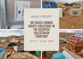 Weekly Report on Israeli Human Rights Violations in the Occupied Palestinian Territory (29 Oct. 04 Nov. 2020)