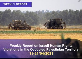 Weekly Report on Israeli Human Rights Violations in the Occupied Palestinian Territory (15 – 21 April 2021)