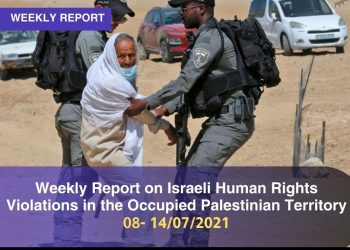 Weekly Report on Israeli Human Rights Violations in the Occupied Palestinian Territory (8 – 14  July 2021)